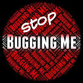 stock photo of irritated  - Stop Bugging Me Showing Warning Sign And Irritating - JPG