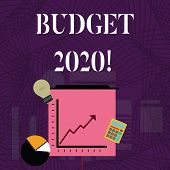 Text Sign Showing Budget 2020. Conceptual Photo Estimate Of Income And Expenditure For Next Or Curre poster