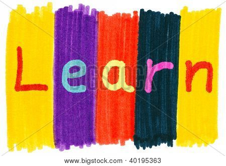 Learn, written with colorful felt tip marker ink pens.