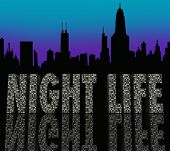 The words Night Life in skyscraper buildings in a city skyline to illustrate enjoyment, fun and ente