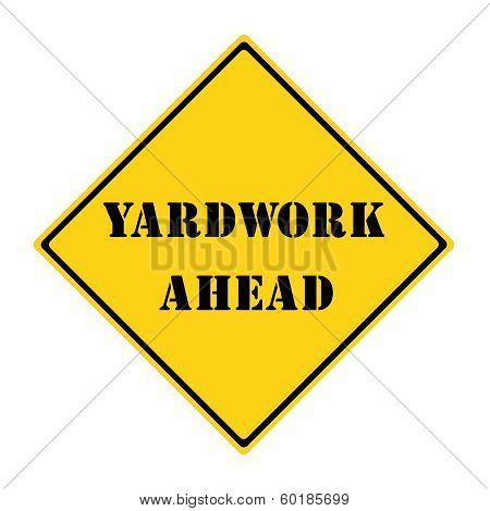 Yardwork Ahead Sign