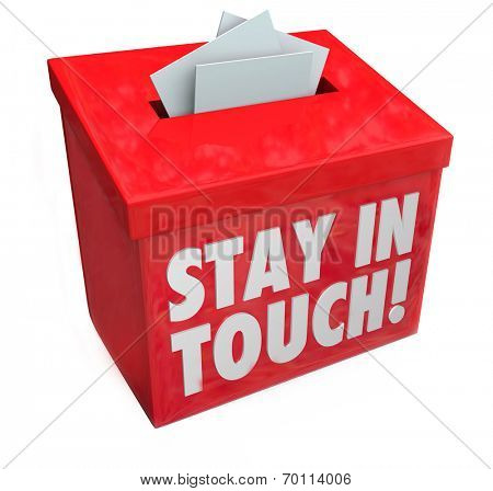 Stay in Touch words on a box for messages, letters or notes keeping you updated with communication