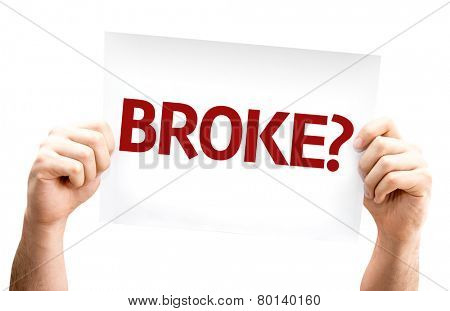 Broke? card isolated on white background