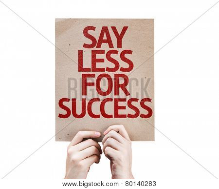 Say Less for Success card isolated on white background