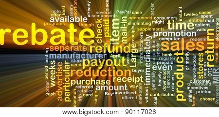 Background concept wordcloud illustration of rebate glowing light