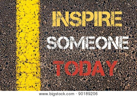 Inspire Someone Today Motivational Quote.