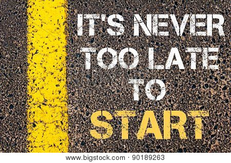 It Is Never Too Late To Start Motivational Quote.