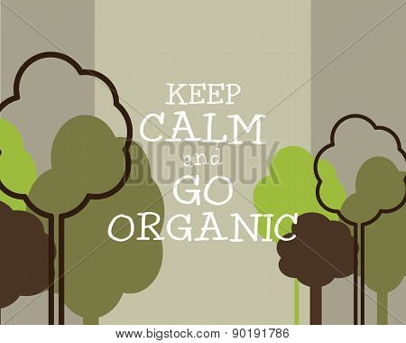 Keep Calm And Go Organic Eco Poster Concept. Vector Creative Organic Illustration On grey Background