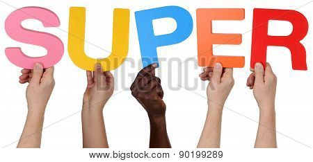 Multi Ethnic Group Of People Holding The Word Super
