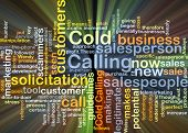 stock photo of soliciting  - Background concept wordcloud illustration of cold calling glowing light - JPG