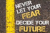 Постер, плакат: Never Let Your Fear Decide Your Future Motivational Quote