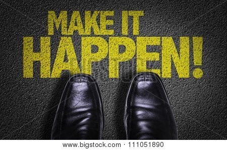 Top View of Business Shoes on the floor with the text: Make it Happen!