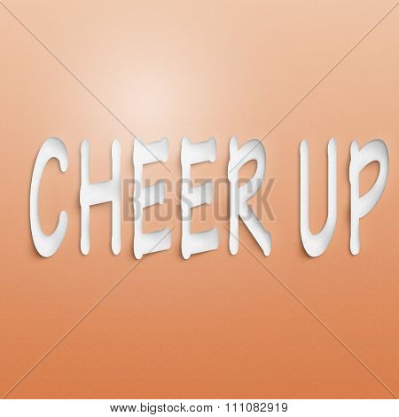 text on the wall or paper, cheer up