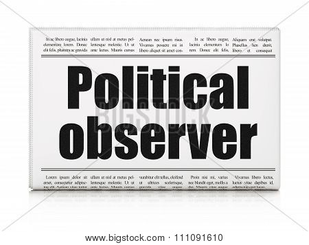 Politics concept: newspaper headline Political Observer