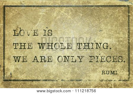 Love Is Whole Rumi