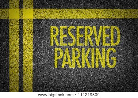 Reserved Parking written on the road