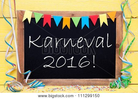 Chalkboard With Party Decoration, Text Karneval 2016 Means Carnival