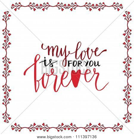 Valentine Day Handwritten Card. Lovely Vector Lettering. My Love Is Forever For You