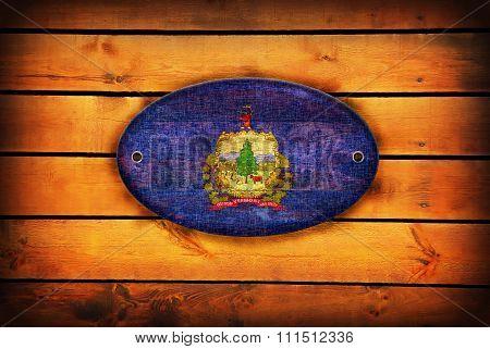 A Wooden Vermont Flag.