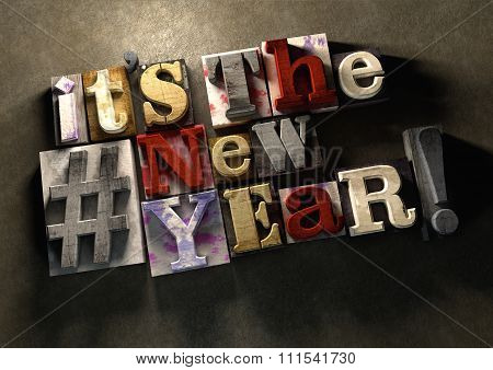 It's The New Year! A Title Celebrating 2016 On Wooden Ink Splattered Printing Blocks. Grungy Typogra