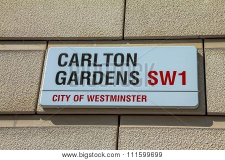Street Sign Of Carlton Gardens In City Of Westminster At Central London, United Kingdom