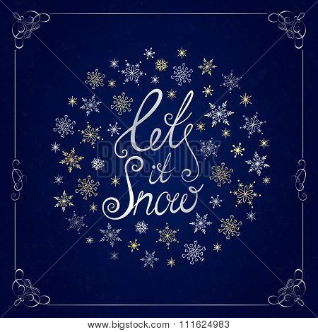 Let it snow. Handwritten lettering. Christmas and New Year typographic background.