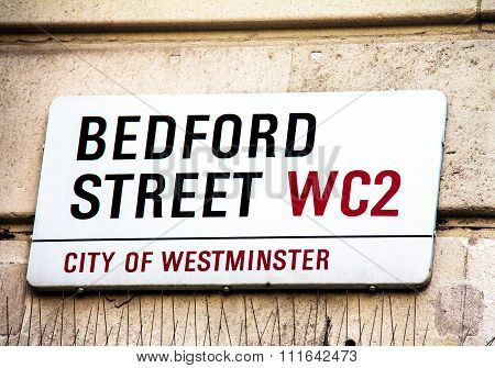 Bedford Street Sign  In City Of Westminster At Central London, United Kingdom