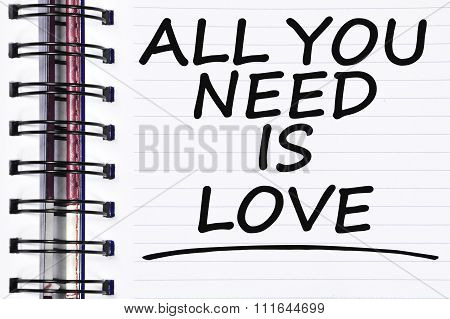 All You Need Is Love Words On Spring White Note Book