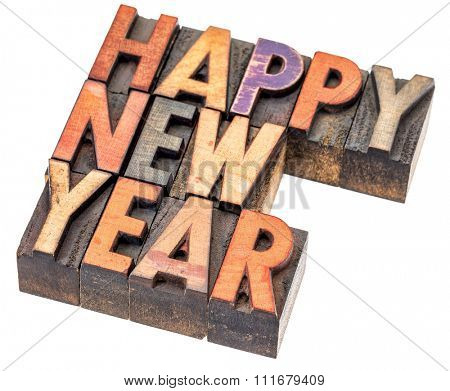 Happy New Year greeting card - isolated word abstract in vintage letterpress wood type blocks with ink patina