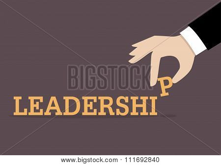 Hand Inserts The Last Alphabet Into Leadership Word