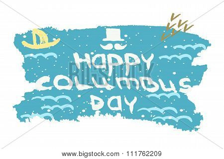Blue Hand Drawn Typography Poster With Columbus Day On The Smear Brush. Vector