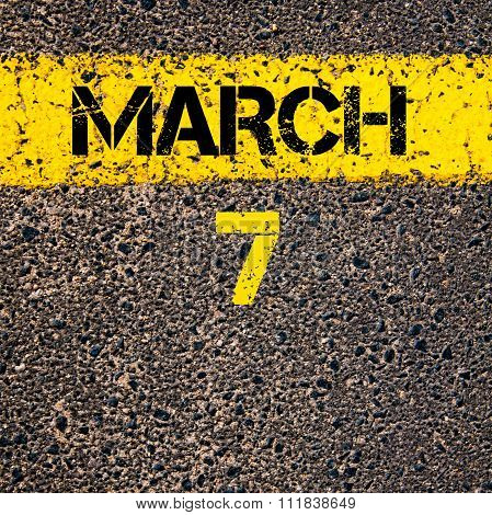 7 March Calendar Day Over Road Marking Yellow Paint Line