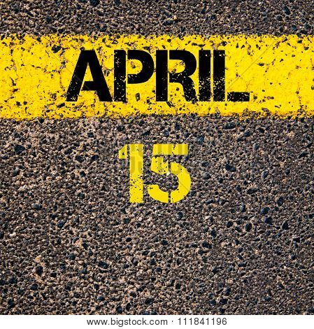 15 April Calendar Day Over Road Marking Yellow Paint Line