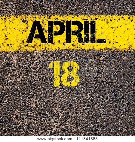 18 April Calendar Day Over Road Marking Yellow Paint Line