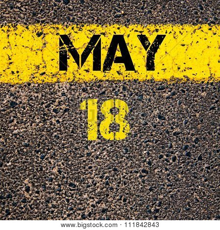 18 May Calendar Day Over Road Marking Yellow Paint Line
