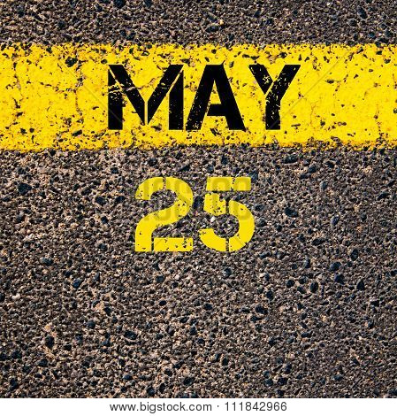25 May Calendar Day Over Road Marking Yellow Paint Line