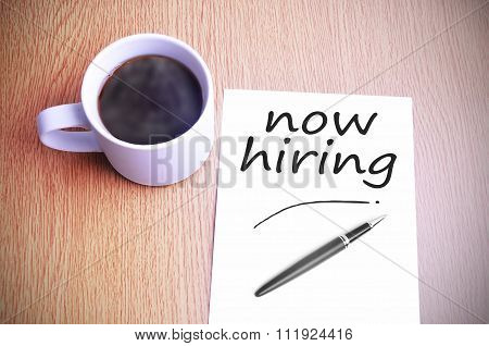 Coffee On The Table With Note Writing Now Hiring