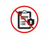 No Or Stop. Checklist Icon. Privacy Policy Document Sign. Prohibited Ban Stop Symbol. No Privacy Pol poster