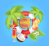 Hot Summer Beach Party Banner, Vector Placard Sample. Cocktails With Fruit And Ice With Straw Umbrel poster