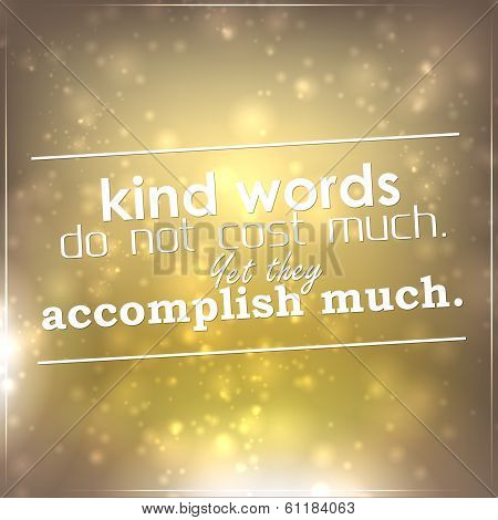Kind Words Do Not Cost Much