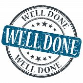 pic of appreciation  - Well Done blue grunge round stamp on white background - JPG