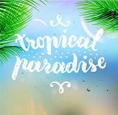 Summer Design. Blur Beach Background. Hand Drawn Lettering Vector. Tropical Paradise