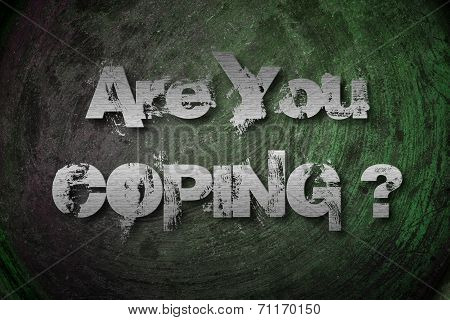 Are You Coping Concept