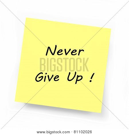 Yellow Sticky Note - Never Give Up
