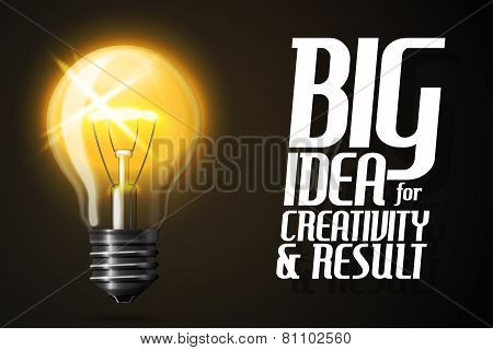 Vector realistic glowing light bulb. Banner with slogan -Big Idea for creativity and result-.
