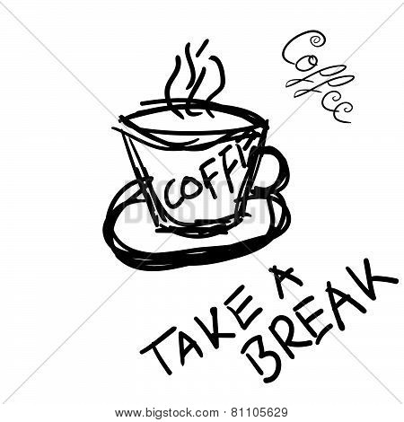Cup Of Coffee With Message To Break