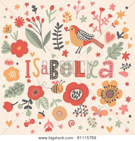 Bright card with beautiful name Isabella in poppy flowers, bees and butterflies. Awesome female name design in bright colors. Tremendous vector background for fabulous designs