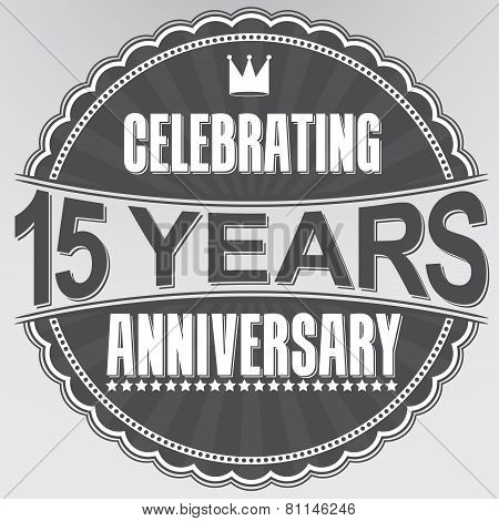 Celebrating 15 Years Anniversary Retro Label, Vector Illustration