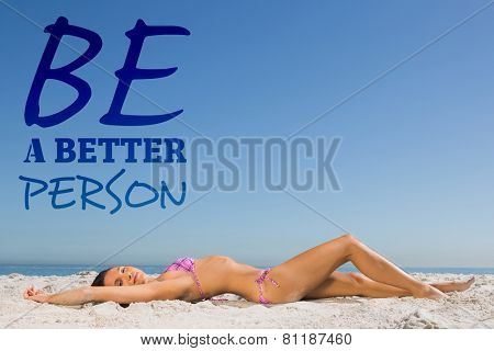 Slim young woman posing while sun bathing against be a better person