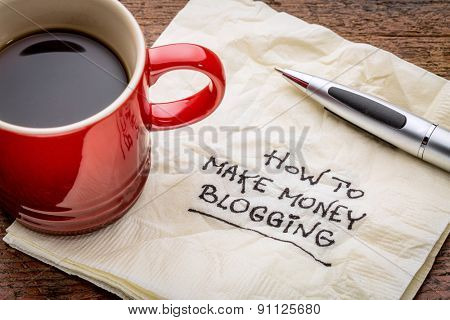 How to make money blogging - handwriting on a napkin with a cup of coffee